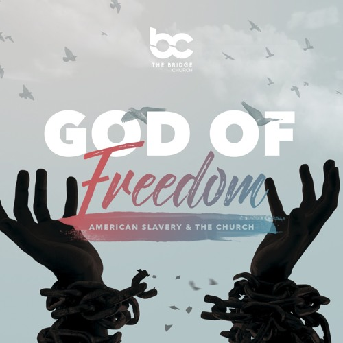 God Of Freedom: Jesus, The Great Emancipator