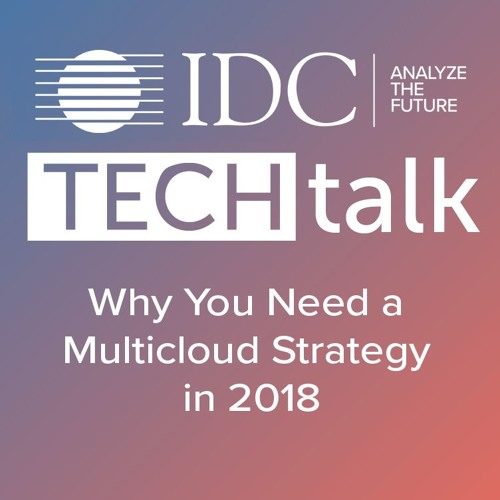 Episode #12 - Why You Need a Multicloud Strategy in 2018