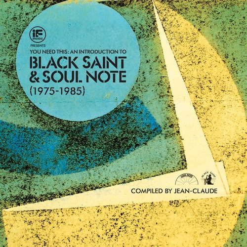 IF Music presents An Introduction to Black Saint & Soul Note Records (Album Sampler)
