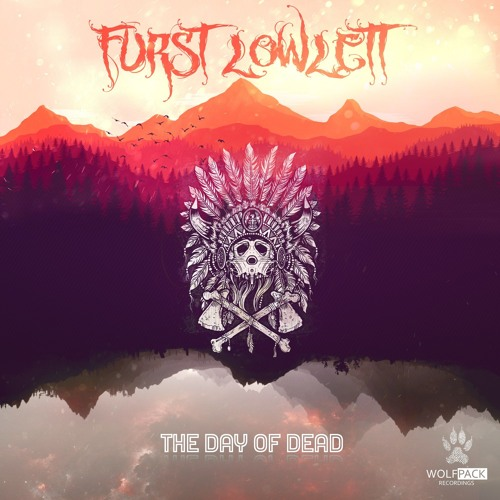 Furst Lowlett - The Day of Dead [WPR001 09.10.2017] OUT NOW!