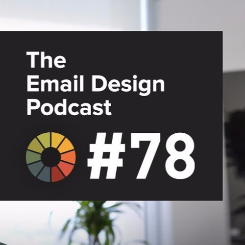#78: The 2017 State of Email Deliverability
