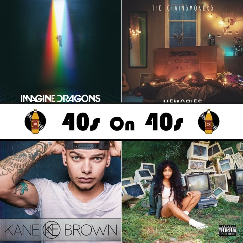 Ep. 8 - Imagine Dragons, The Chainsmokers, Kane Brown, SZA