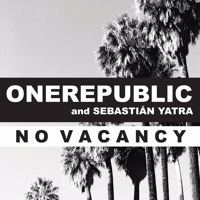 One Republic Feat. Sebastian Yatra - No Vacancy (Mike Gonzo Latin Radio Edit)