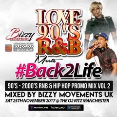 Back2Life Meets Love 90s RnB Promo Mix Pt 2 2017 (90's - 00's RnB & Hip Hop Throwback)