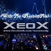 Mixx With Me (Mashup) XeoX Music 2017