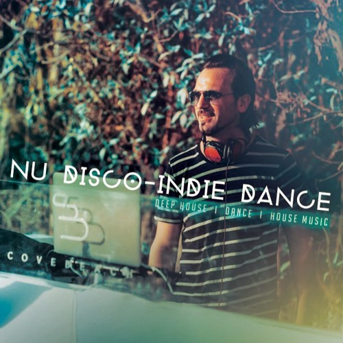 Baixar NU DISCO / INDIE DANCE SET 3 - AHMET KILIC