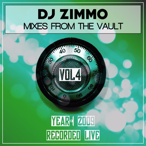 Mixes From The Vault 2009 - Vol 4 (Mixed By DJ Zimmo)