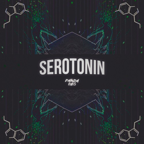 Panda Eyes - Serotonin
