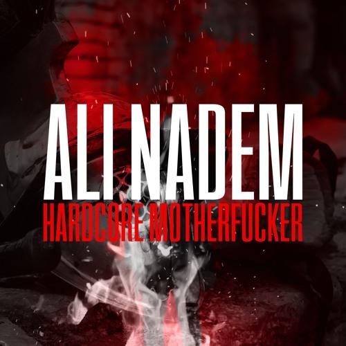 Ali Nadem - Hardcore Motherfucker [Free Download]