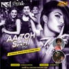 Aa Toh Sahi - Judwaa 2 (Remix) Dj Rahul Rockk & Dj Sonee Dips