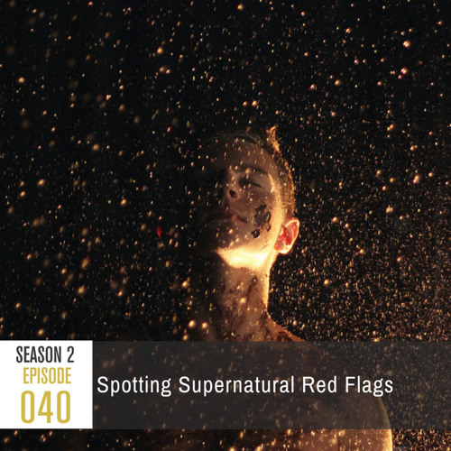 Season 2, episode 40: Spotting Supernatural Red Flags
