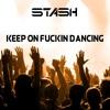 Sherrin Varghese - Keep On Fuckin' Dancing (Stash Remix)