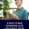 10 Ways to Make Networking Suck Less (Even if You're an Introvert)