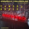 Krewella & Yellow Claw - New World feat. Taylor Bennett ( TAW33L REMIX)