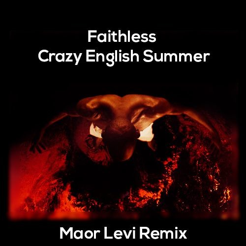 Faithless Feat. Zoe Johnston - Crazy English Summer (Maor Levi Remix)
