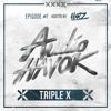 Audio Havok - Episode 7 (ft. Triple X)