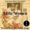 Little Women by Louisa May Alcott. (Full-cast production from The Online Stage)