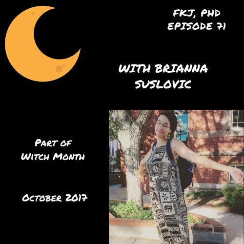 EP 71: Witch Month Continues with Brianna Suslovic!