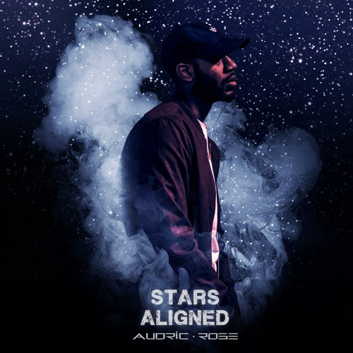 Audric Rose - Stars Aligned [Prod by DG Beats]