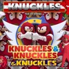 Knuckles from K.N.U.C.K.L.E.S. & Knuckles: Knuckles in Knuckles the Echidna