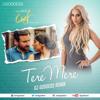 Tere Mere (Chef) - Amaal Malik ft. Armaan Malik - DJ Goddess