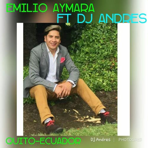 emilio-aymara-ft-dj-andres-2017