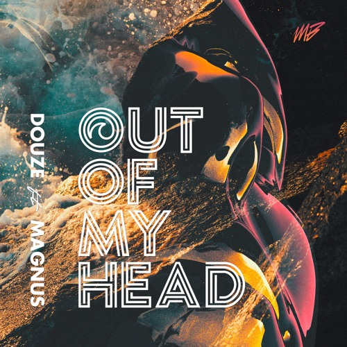Douze ft Magnus - Out Of My Head (Radio Edit)
