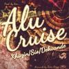 Alu Cruise - Khazin Ft Sio & Devandeh