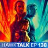 Blade Runner 2049 & Star Wars: The Last Jedi! | HawkTalk Ep. 138