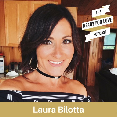 044 Navigating the Modern Dating Scene - with Laura Bilotta