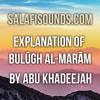 Bulugh Al Maraam 071017 by Abu Khadeejah