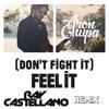 Aronchupa - Don't Fight It, Just Feel It (Ray Castellano Remix) FREE DL
