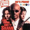90's Proof: A Low Down Dirty Shame