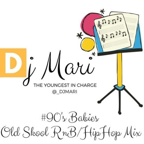 Dj Mari Old School RnB/HipHop  90sBabies  @djmari
