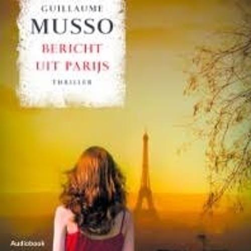 Musso Bericht Uit Parijs.Bericht Uit Parijs Guillaume Musso Voorgelezen Door Ilse Warringa
