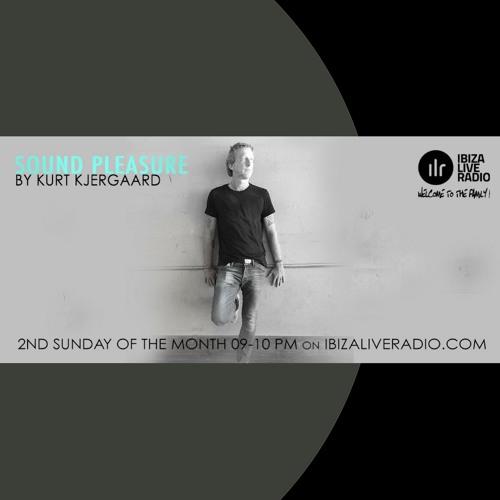 Sound Pleasure #10 Mixed by Kurt Kjergaard Ibizaliveradio.com