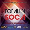 TOTALLY SOCA  - A Prelude To T&T Carnival 2018!