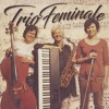 Trio Feminale - In September In Paris (excerpt)