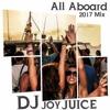 DJ JOY JUICE - ALL ABOARD 2017 MIX