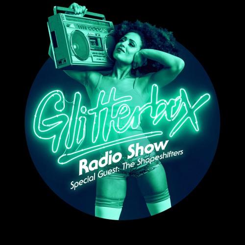 Glitterbox Radio Show 028: w/ The Shapeshifters