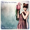 No Wine For Kittens- Emily (in which we say hello)