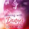 Playing with Danger by Joya Ryan