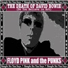 THE DEATH OF DAVID BOWIE (DO YOU BELIEVE IN ART) by FLOYD PINK & THE PUNKS just a rough 1st edit