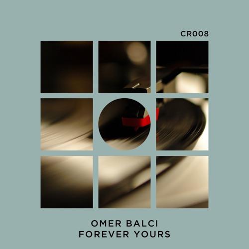 Omer Balci - Forever Yours (Original Mix)