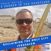 Reclaiming the Holy City Jerusalem - A Hebrew in the Heartland