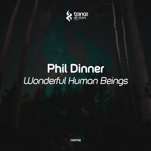 [OUT NOW!] Phil Dinner - Wonderful Human Beings (Original Mix)