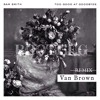 Sam Smith - To Good At Goodbyes ...Van Brown Remix