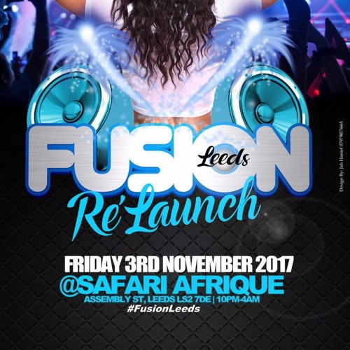 #FusionLeeds Multi Genre Mixed by @YoungChidzy & @Dj_Unique_Shing