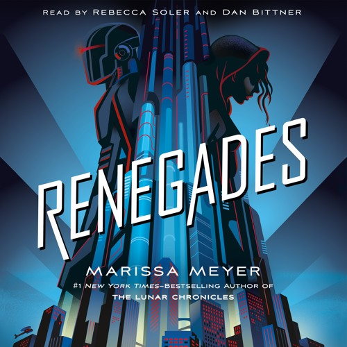 Listen To A Clip From The Renegades Audiobook Marissa Meyer