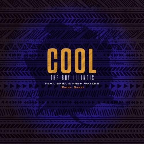 Illi - Cool Feat. Saba & Frsh Waters (Prod. Saba)